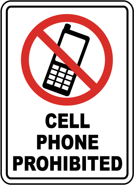 Cell phone prohibited